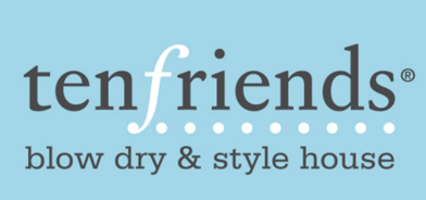Ten Friends Blow Dry & Style House - Hinsdale