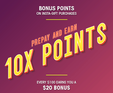 Earn 10x points on Prepay Purchases!